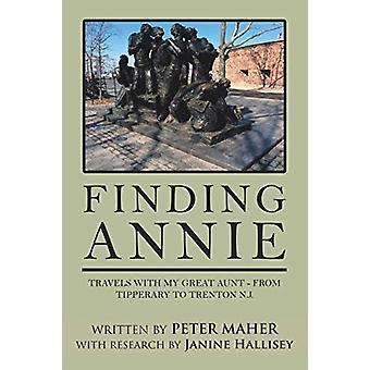 Finding Annie - Travels with My Great Aunt - from Tipperary to Trenton