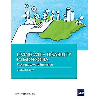 Living with Disability In Mongolia - Progress Toward Inclusion by Asia