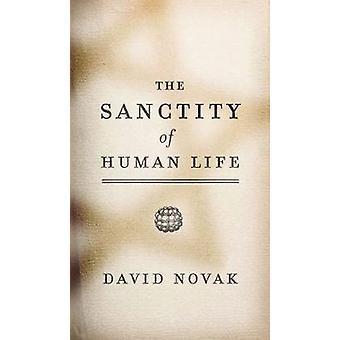 The Sanctity of Human Life by David Novak - 9781589011762 Book