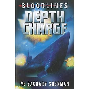 Depth Charge Bloodlines by Zachary Sherman