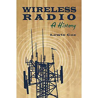 Wireless Radio  A History by Lewis Coe