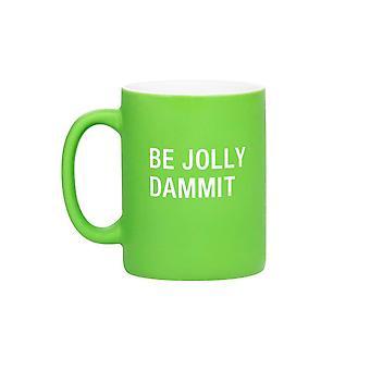 Say What Be Jolly Dammit Mug