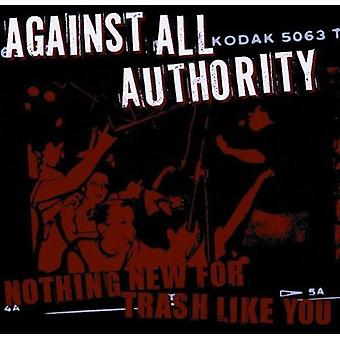 Against All Authority - Nothing for Trash Like You [CD] USA import