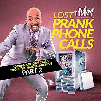 Nephew Tommy - Lost Prank Phone Calls Part 2 [CD] USA import