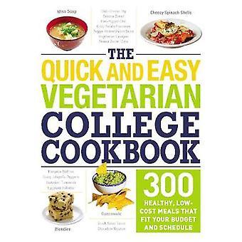 Das schnelle und einfache vegetarische College Kochbuch - 300 gesunde - Low-Cos