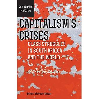 Capitalism's Crises - Class Struggles in South Africa and the World by
