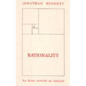 Rationality - An Essay Towards an Analysis by Jonathan Bennett - 97808