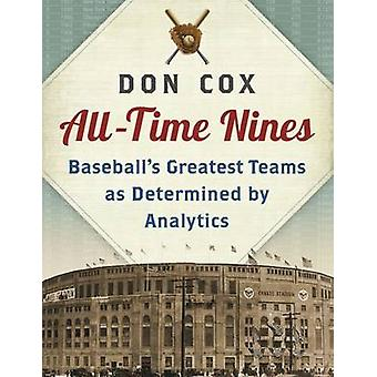 All-Time Nines - Baseball's Greatest Teams as Determined by Analytics