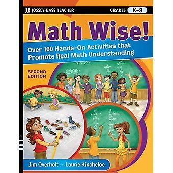 Mathematik Wise!: über 100 Mitmach-Aktionen, die echten mathematischen, Klasse k-8 Verständnis