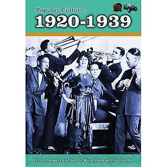 Popular Culture: 1920-1939 (History of Popular Culture)