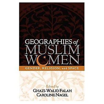 Géographies des femmes musulmanes: sexe, Religion et espace