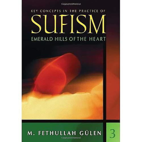 Key Concepts in the Practice of Sufism: No. 3: Emerald Hills of the Heart