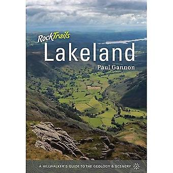 Rock Trails Lakeland: A Hillwalker's Guide to the Geology and Scenery