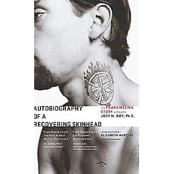 Autobiography of a Recovering Skinhead: The Frank Meeink Story as Told� to Jody M. Roy, Ph.D.