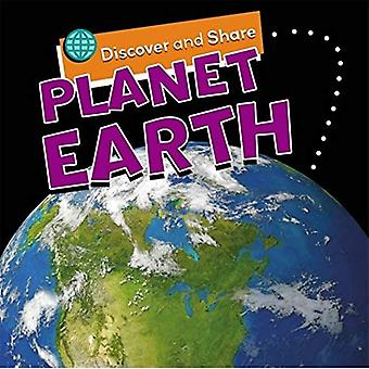 Discover and Share: Planet Earth (Discover and Share)