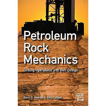 Petroleum Rock Mechanics Drilling Operations and Well Design by Aadnoy & Bernt S.