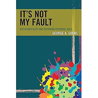 Het is niet mijn schuld: slachtoffer mentaliteit en steeds Response-staat