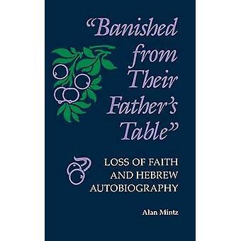 Forvist fra deres fædre tabel tab af tro og hebraisk selvbiografi af Mintz & Alan L.