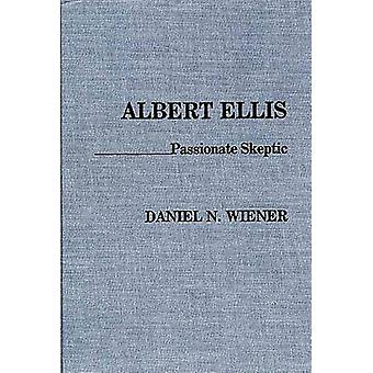 Albert Ellis Passionate Skeptic by Wiener & Daniel N.