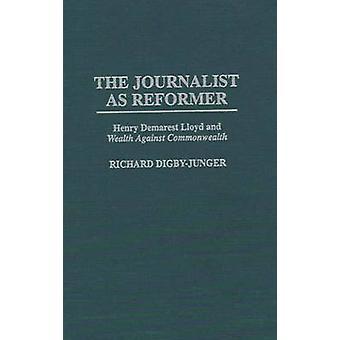 El periodista como reformador Henry Demarest Lloyd y Degreesiwealth contra Degreesr de la comunidad de DigbyJunger y Richard