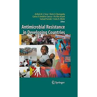 Antimicrobial Resistance in Developing Countries by Sosa & Anbal de J.