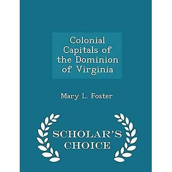 Koloniale Hauptstadt des Dominion Virginia Gelehrte Wahl Ausgabe von Foster & Mary L.