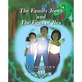 The Family Jones and the Eggs of Rex by Cheatham II & J. L.