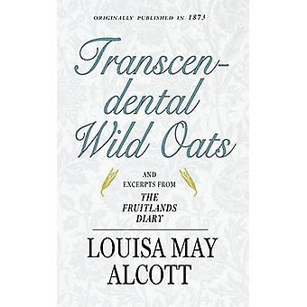 Transcendental Wild Oats by Alcott & Louisa May