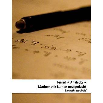 Learning Analytics Mathematik Lernen neu gedacht di Ebner & Martin