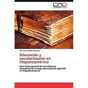 Educacion y Secularizacion En spanischer von Osta V. Zquez & Mar A. Laura