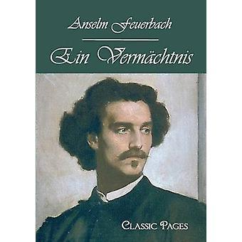 Ein Vermchtnis par Feuerbach & Anselm