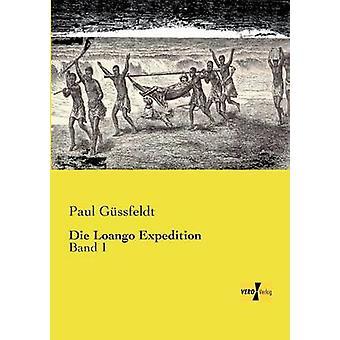 Die Loango ExpeditionBand 1 par Gssfeldt et Paul