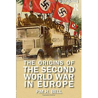 The Origins of the Second World War in Europe (Origins Of Modern Wars)