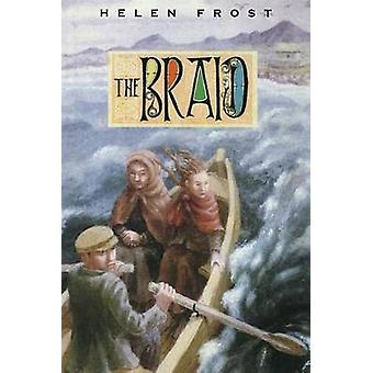 The Braid by Helen Frost - 9780374300715 Book