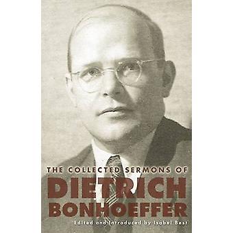 The Collected Sermons of Dietrich Bonhoeffer by Dietrich Bonhoeffer -