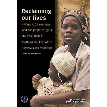 Återerövra våra liv-HIV och AIDS-kvinnors mark och ägande rätt