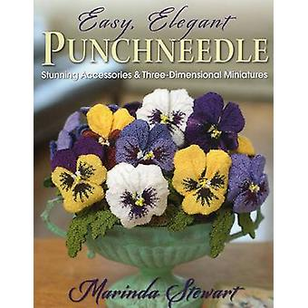 Easy - Elegant Punchneedle - Stunning Accessories and Three-Dimensiona