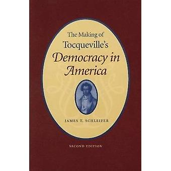 The Making of Tocqueville's 'Democracy in America' (2nd Revised editi