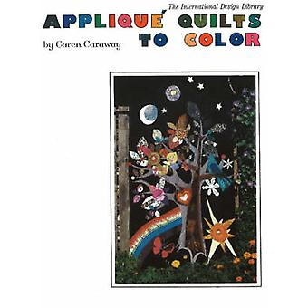 Applique Quilts by C. Caraway - 9780916144784 Book