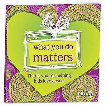 What You Do Matters - Thank You for Helping Kids Love Jesus! by Shelle