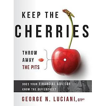 Keep the Cherries Throw Away the Pits - Does Your Financial Advisor Kn