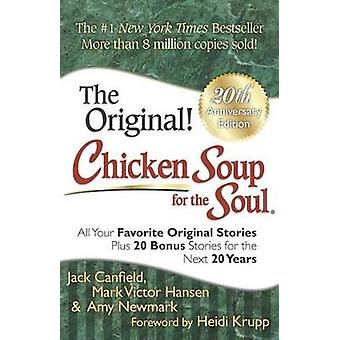 Chicken Soup for the Soul - All Your Favorite Original Stories Plus 20