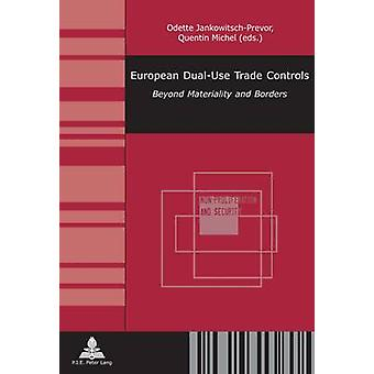 European Dual-Use Trade Controls - Beyond Materiality and Borders by O