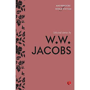 Selected Stories by W. W. Jacobs - 9788129137050 Book
