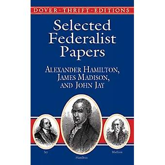 Selected Federalist Papers by Alexander Hamilton - 9780486415987 Book