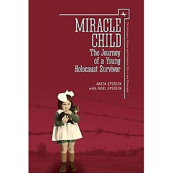 Miracle Child - The Journey of a Young Holocaust Survivor by Anita Eps