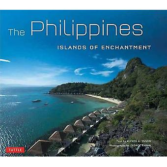Philippines - Islands of Enchantment by Alfred A. Yuson - 978080484372