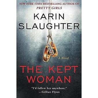 The Kept Woman by Karin Slaughter - 9780062696304 Book