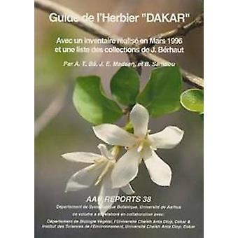 Guide de L'Herbier Dakar by A T Ba - J E Madsen - B Sambou - At Ba -