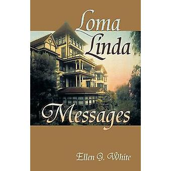 Loma Linda Messages by White & Ellen G.